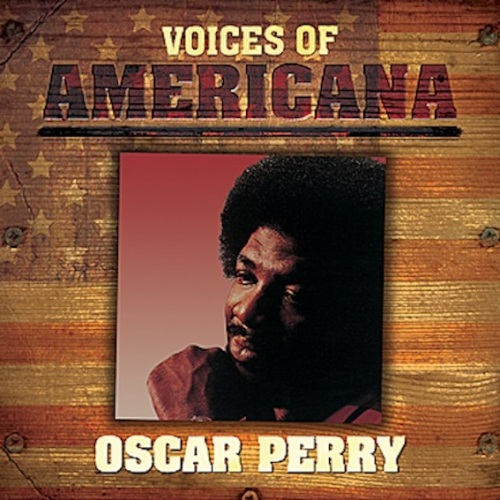 Voices+Of+Americana+Oscar+Perry
