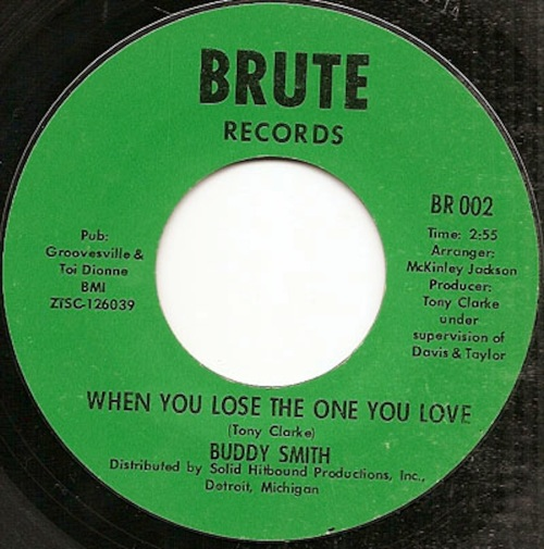 BUDDY SMITH  WHEN YOU LOSE THE ONE YOU LOVE  BRUTE 010  LARGE
