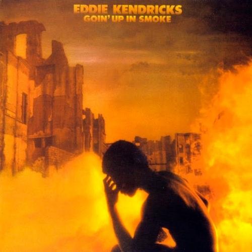 Eddie Kendricks - Going Up In Smoke